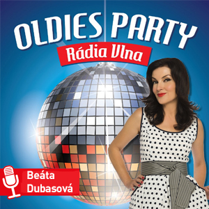 OLDIES PARTY RÁDIA VLNA S BEÁTOU DUBASOVOU