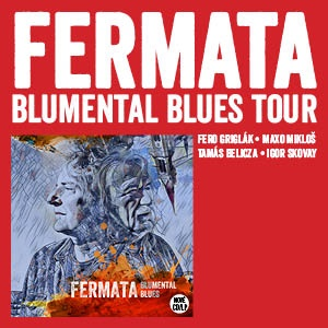 FERMATA - Blumental blues tour 2020