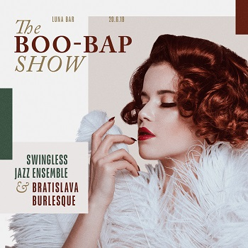 THE BOO – BAP SHOW II, Swingless Jazz Ensemble a Bratislava Burlesque