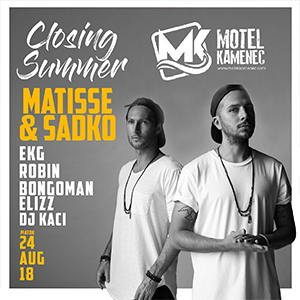 Matisse and Sadko - Closing Summer 2018
